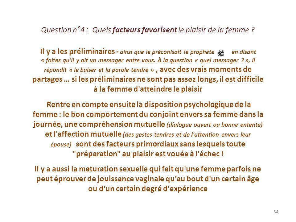 Question n°5 : La femme peut refuser certaines « positions » telles celle dite du chien ou autres choses qui la mettent mal à laise .