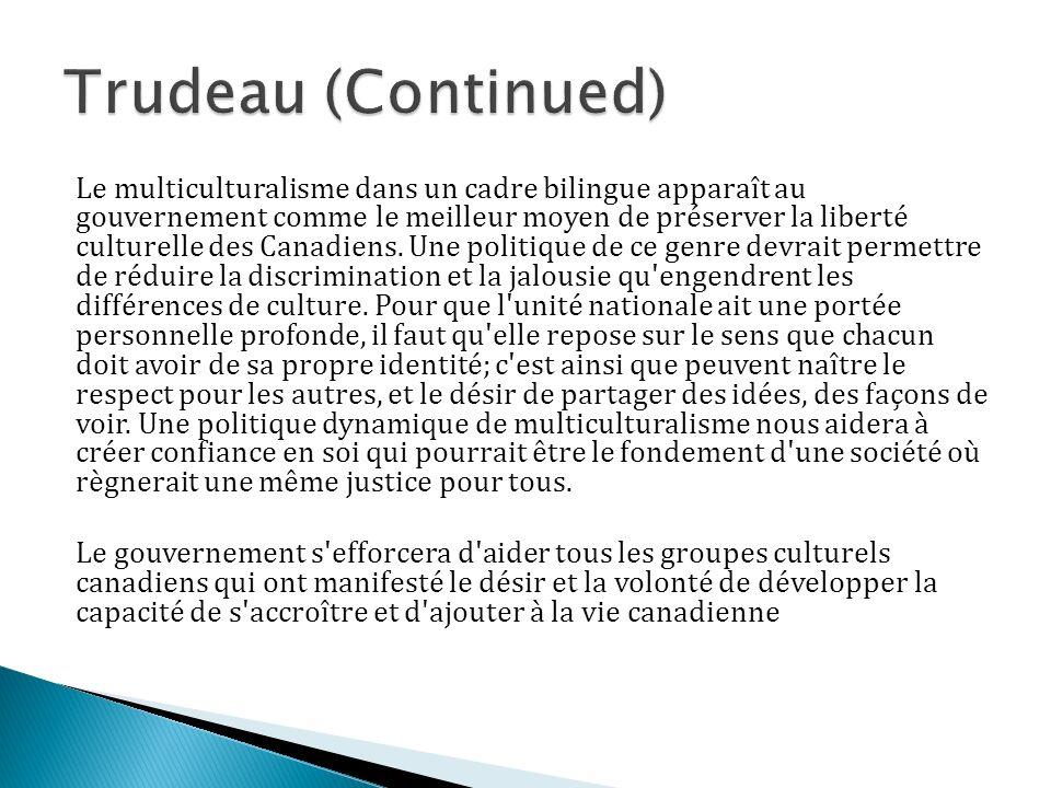 Le multiculturalisme dans un cadre bilingue apparaît au gouvernement comme le meilleur moyen de préserver la liberté culturelle des Canadiens.