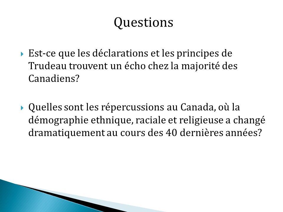 Est-ce que les déclarations et les principes de Trudeau trouvent un écho chez la majorité des Canadiens.