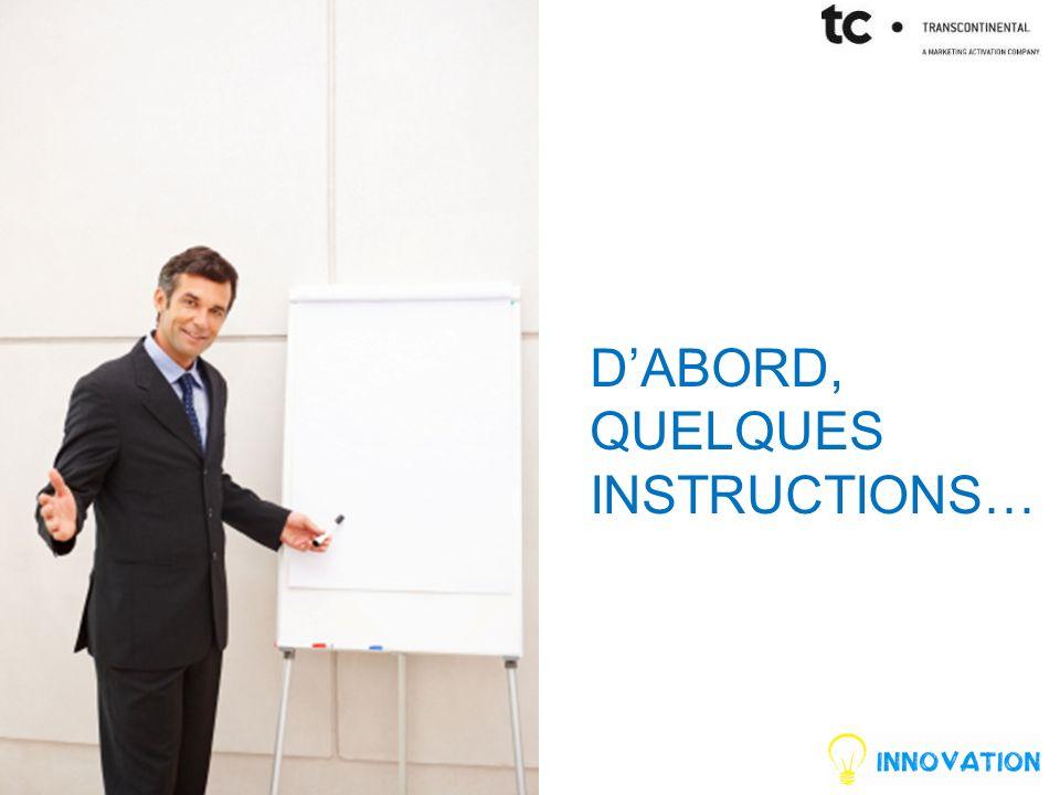 3 DABORD, QUELQUES INSTRUCTIONS…