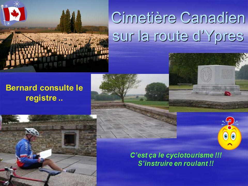 Cimetière Canadien sur la route dYpres Bernard consulte le registre.. Cest ça le cyclotourisme !!! Sinstruire en roulant !!