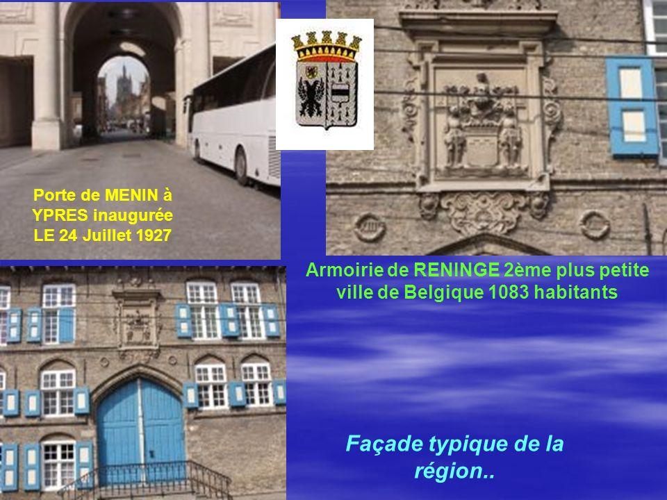 Porte de MENIN à YPRES inaugurée LE 24 Juillet 1927 Armoirie de RENINGE 2ème plus petite ville de Belgique 1083 habitants Façade typique de la région.