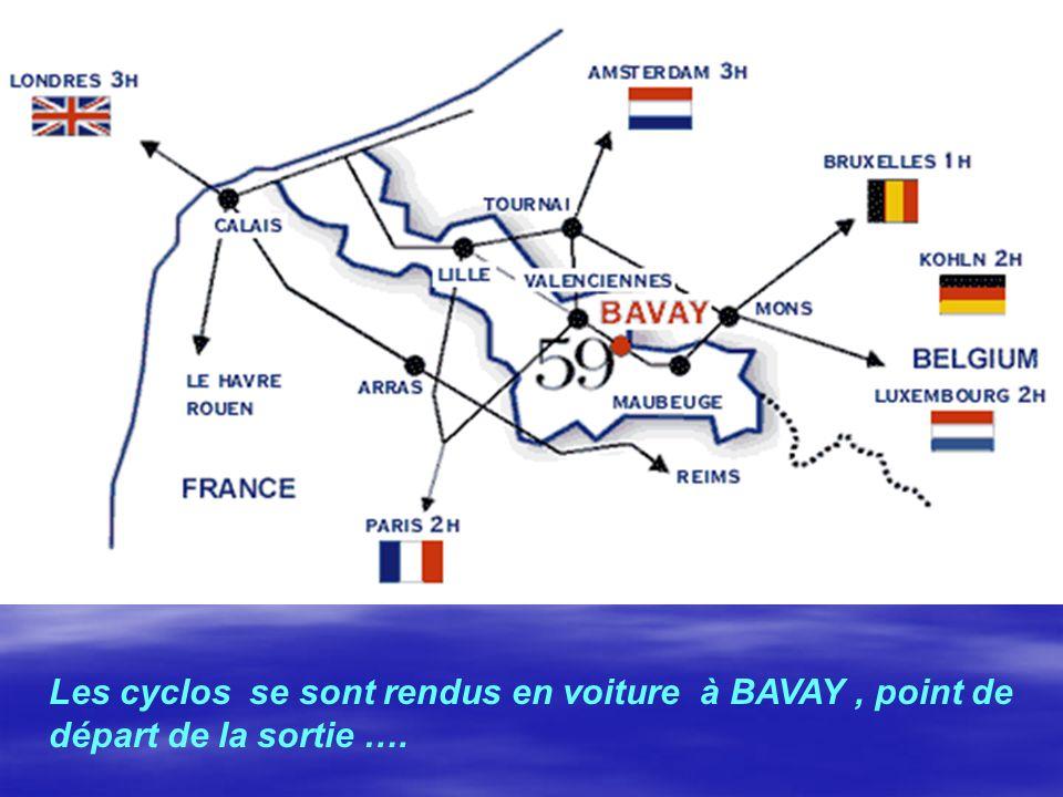 Les cyclos se sont rendus en voiture à BAVAY, point de départ de la sortie ….