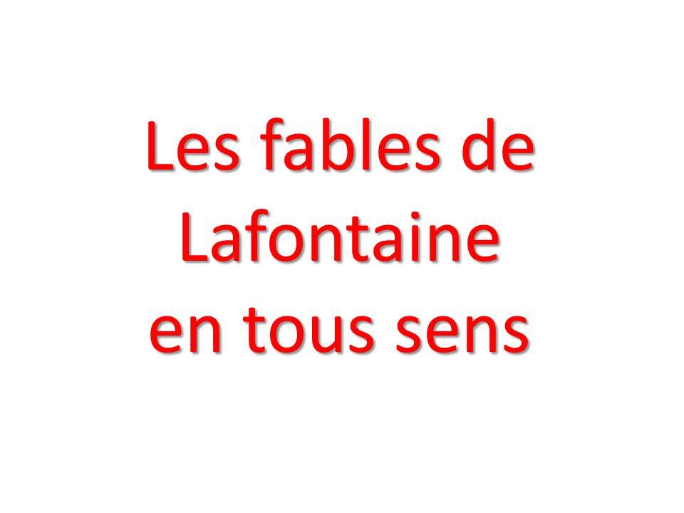 Les fables de Lafontaine en tous sens