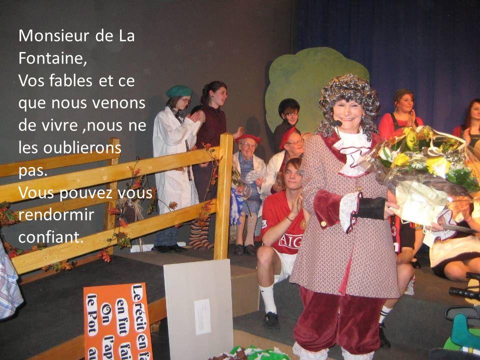 Monsieur de La Fontaine, Vos fables et ce que nous venons de vivre,nous ne les oublierons pas. Vous pouvez vous rendormir confiant.