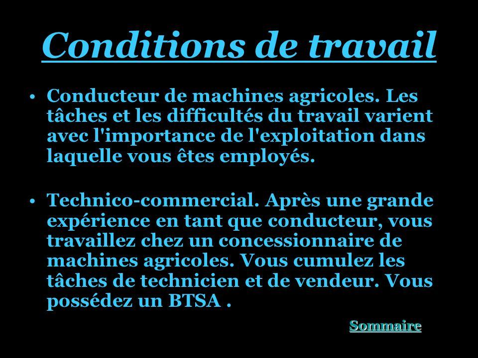 Conditions de travail Conducteur de machines agricoles.