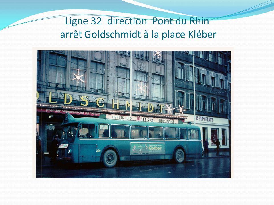 Ligne 32 direction Pont du Rhin arrêt Goldschmidt à la place Kléber