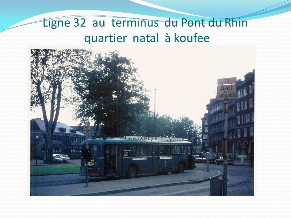 Ligne 32 au terminus du Pont du Rhin quartier natal à koufee