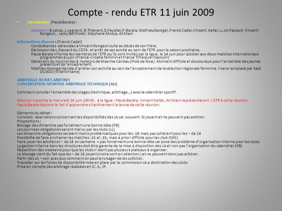 Compte - rendu ETR 11 juin 2009 Introduction (Paula Barata) : Assistent: B.Larue, L.Legrand, B.Thiévent,D.Fayollat,P.Barata, MathieuGeorgel, Franck Cadei,Vincent.Keller,,L.oic Pascard.
