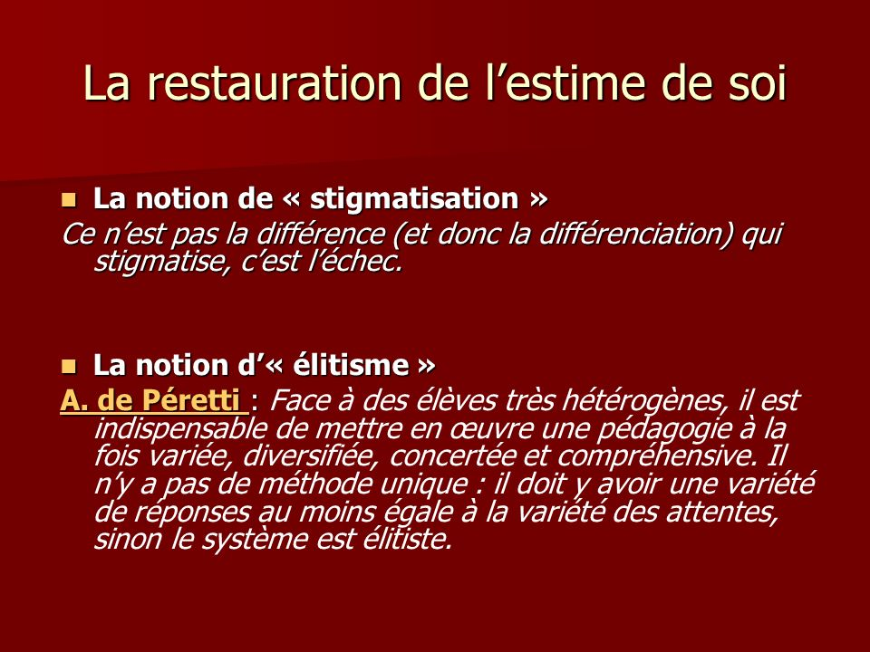 La restauration de lestime de soi La notion de « stigmatisation » La notion de « stigmatisation » Ce nest pas la différence (et donc la différenciatio