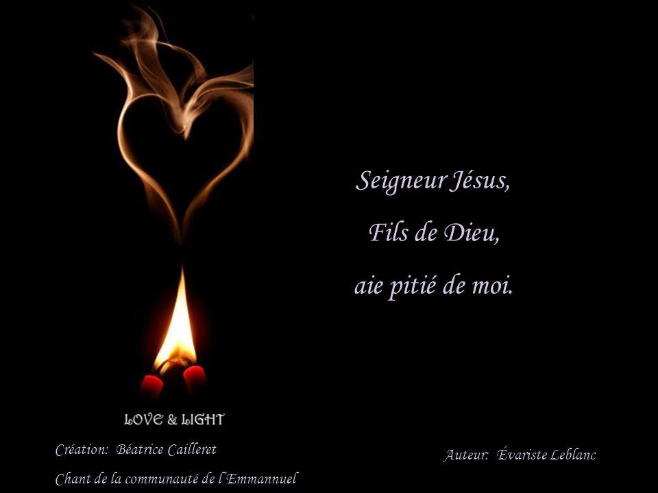 Seigneur Jésus, Fils de Dieu, aie pitié de moi.