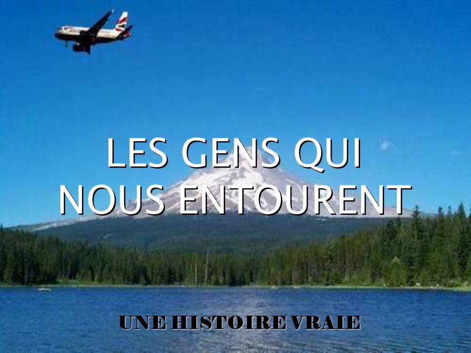 . LES GENS QUI NOUS ENTOURENT LES GENS QUI NOUS ENTOURENT UNE HISTOIRE VRAIE