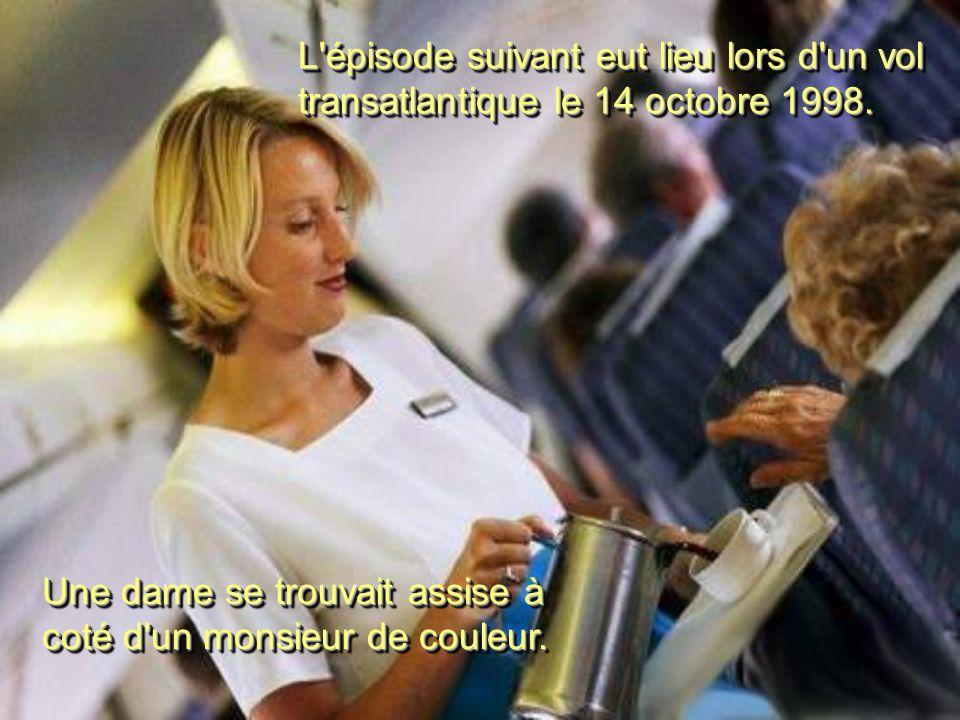 L épisode suivant eut lieu lors d un vol transatlantique le 14 octobre 1998.