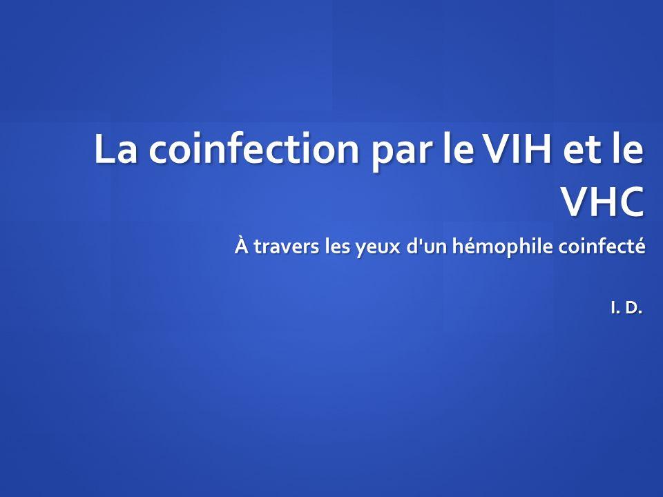 La coinfection par le VIH et le VHC À travers les yeux d'un hémophile coinfecté I. D.