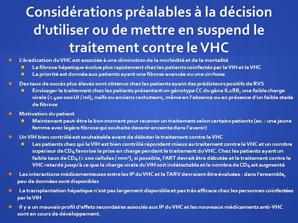 Considérations préalables à la décision d'utiliser ou de mettre en suspend le traitement contre le VHC L'éradication du VHC est associée à une diminut
