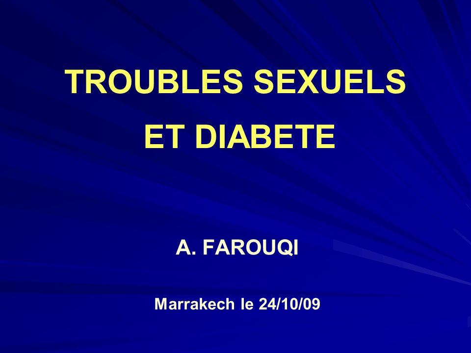 TROUBLES SEXUELS ET DIABETE A. FAROUQI Marrakech le 24/10/09