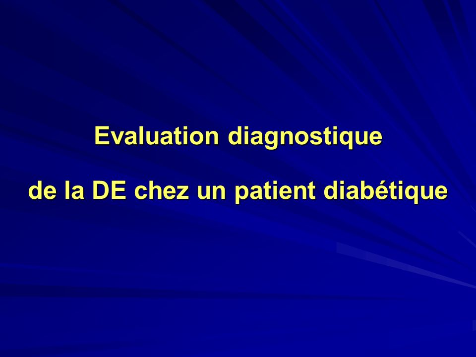 Evaluation diagnostique de la DE chez un patient diabétique