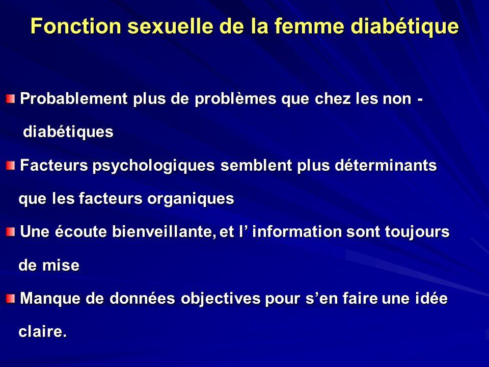 Fonction sexuelle de la femme diabétique Probablement plus de problèmes que chez les non - Probablement plus de problèmes que chez les non - diabétiqu