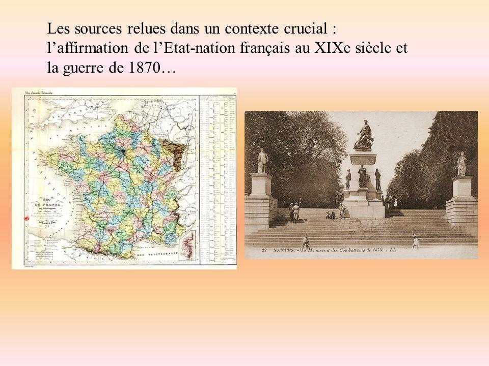 Les sources relues dans un contexte crucial : laffirmation de lEtat-nation français au XIXe siècle et la guerre de 1870…