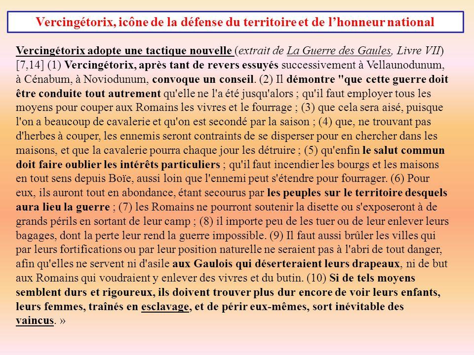Vercingétorix adopte une tactique nouvelle (extrait de La Guerre des Gaules, Livre VII) [7,14] (1) Vercingétorix, après tant de revers essuyés successivement à Vellaunodunum, à Cénabum, à Noviodunum, convoque un conseil.