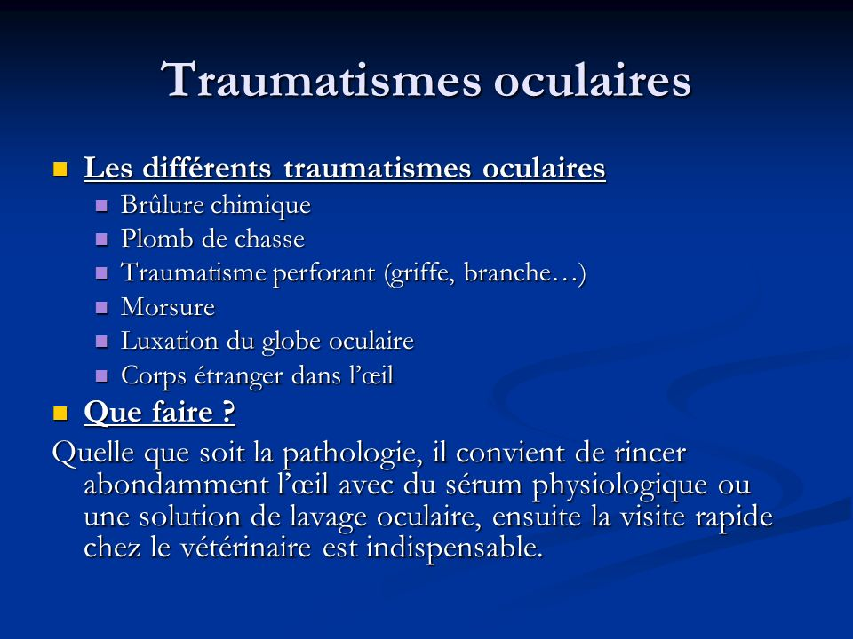 Traumatismes oculaires Les différents traumatismes oculaires Les différents traumatismes oculaires Brûlure chimique Brûlure chimique Plomb de chasse P