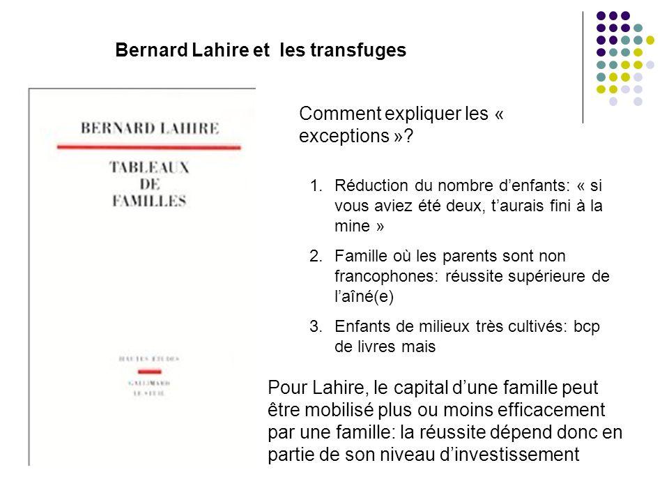 Bernard Lahire et les transfuges Comment expliquer les « exceptions ».