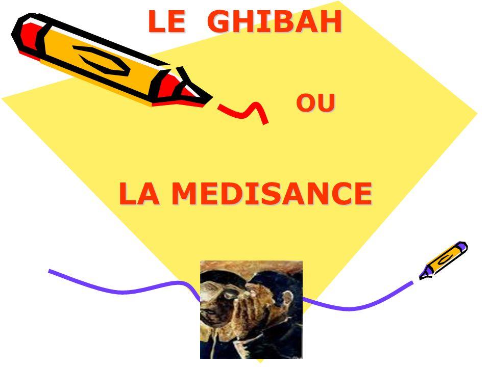 LE GHIBAH OU OU LA MEDISANCE