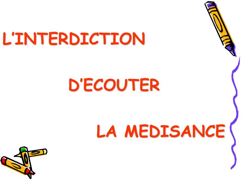 LINTERDICTIONDECOUTER LA MEDISANCE
