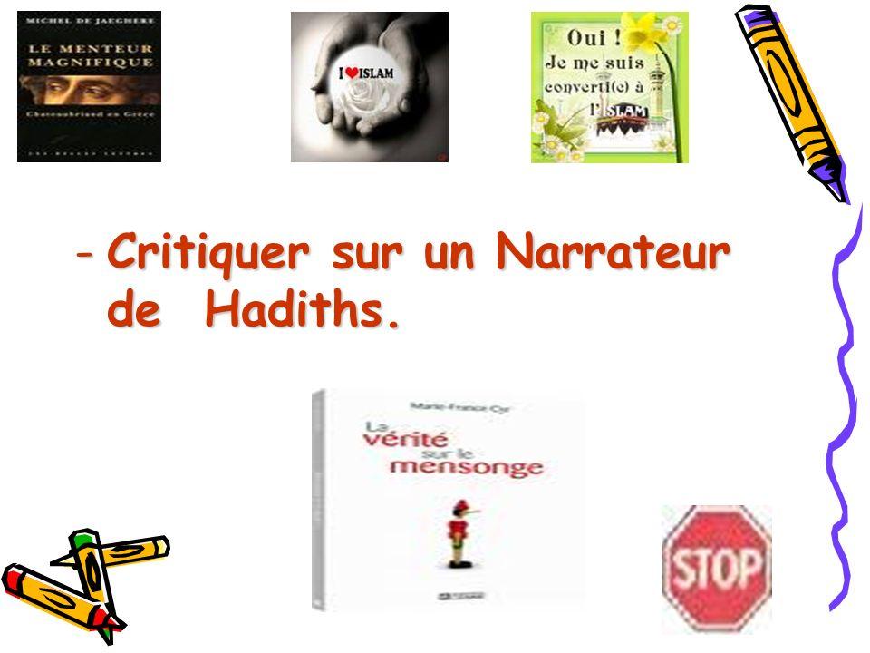 -Critiquer sur un Narrateur de Hadiths.