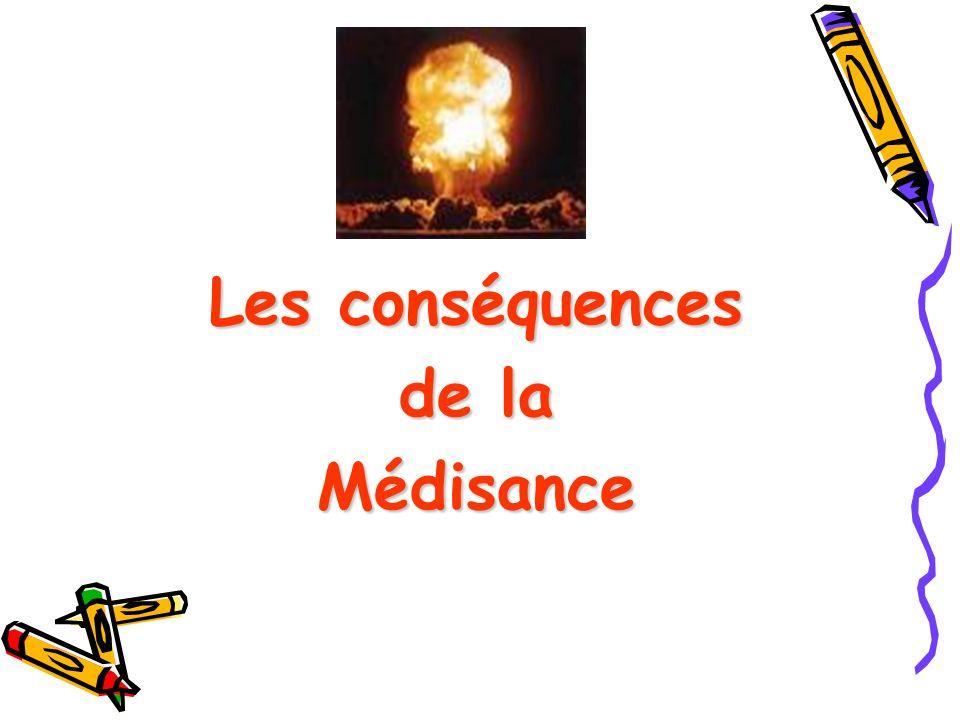 Les conséquences de la Médisance