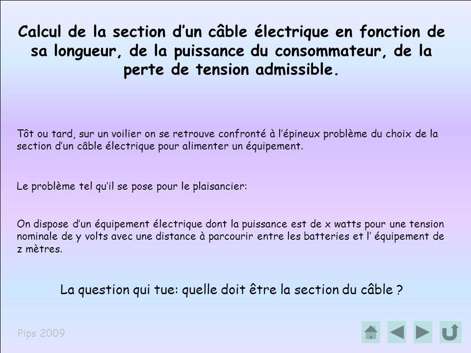 Pips 2009 Calcul de la section dun câble électrique en fonction de sa longueur, de la puissance du consommateur, de la perte de tension admissible. Tô