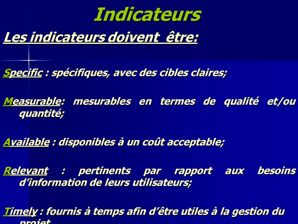slide 60Indicateurs Les indicateurs doivent être: Specific : spécifiques, avec des cibles claires; Measurable: mesurables en termes de qualité et/ou q