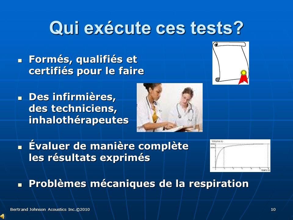 Qui exécute ces tests? Formés, qualifiés et certifiés pour le faire Formés, qualifiés et certifiés pour le faire Des infirmières, des techniciens, inh