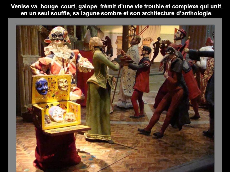 Le Carnaval et sa Comedia Del arte, la place Saint-Marc, le Rialto, la ville bourgeoise du XVIIIème, la Sainte Famille conduite par des anges aux visages de gondoliers...