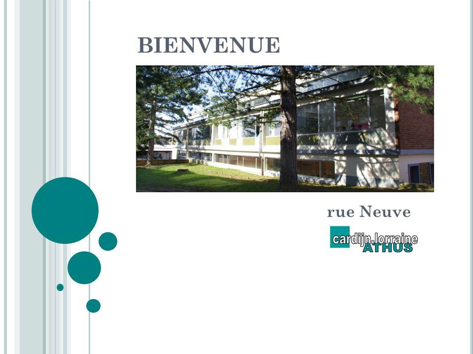 BIENVENUE rue Neuve