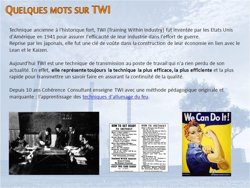 Technique ancienne à l'historique fort, TWI (Training Within Industry) fut inventée par les Etats Unis d'Amérique en 1941 pour assurer l'efficacité de
