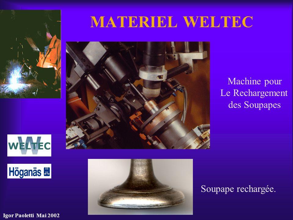 Igor Paoletti Mai 2002 MATERIEL WELTEC Machine pour Le Rechargement des Soupapes Soupape rechargée.