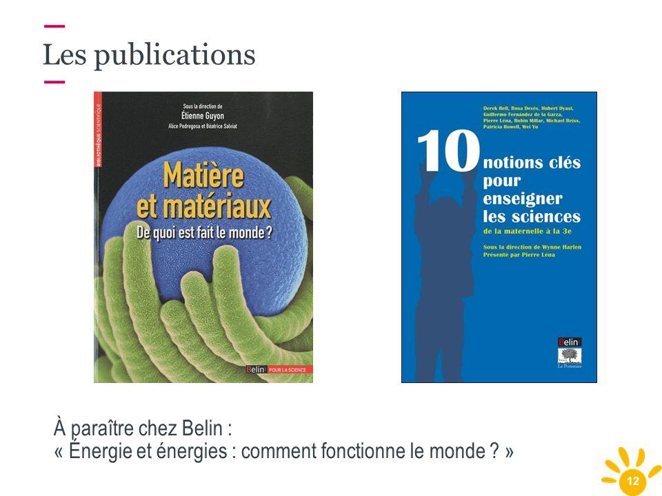 12 Les publications À paraître chez Belin : « Énergie et énergies : comment fonctionne le monde ? »