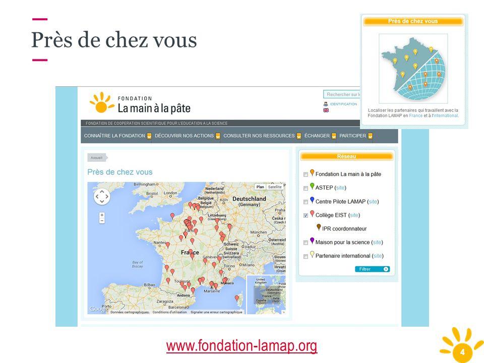 4 Près de chez vous www.fondation-lamap.org