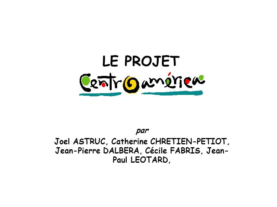 Joel ASTRUC, CCCAC, astruc@intur.gob.ni Catherine CHRETIEN-PETIOT, Chambre de Commerce et d industrie de Paris, cchretien- petiot@ccip.fr Jean-Pierre DALBERA, Ministère de la culture et de la communication, jean-pierre.dalbera@culture.gouv.fr Cécile FABRIS, Cecile.FABRIS@wanadoo.fr Jean-Paul LEOTARD, Jean- Paul.Leotard@tourisme.gouv.fr L Equipe-projet Centroamérica
