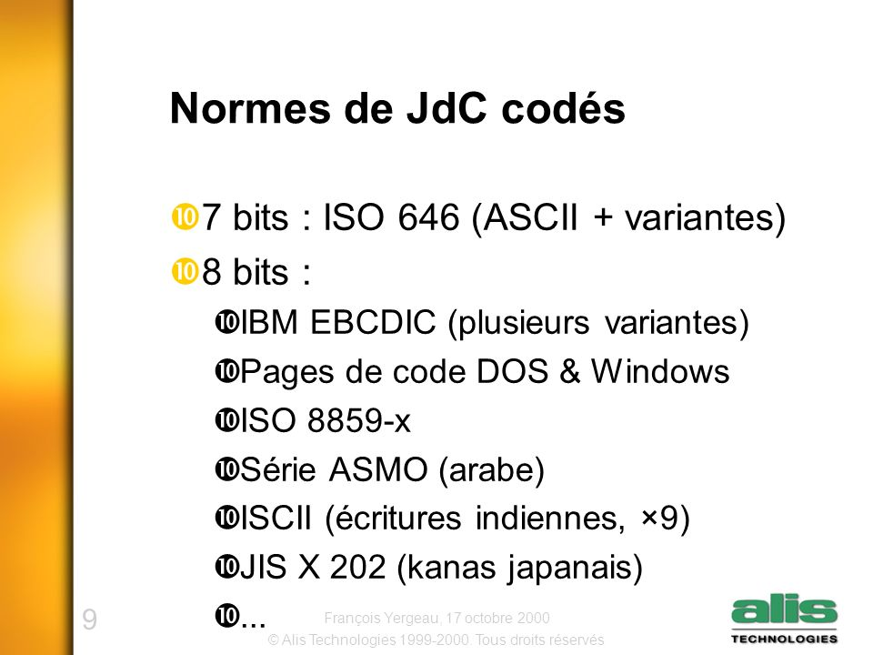 40 © Alis Technologies 1999-2000. Tous droits réservés François Yergeau, 17 octobre 2000 Q&R