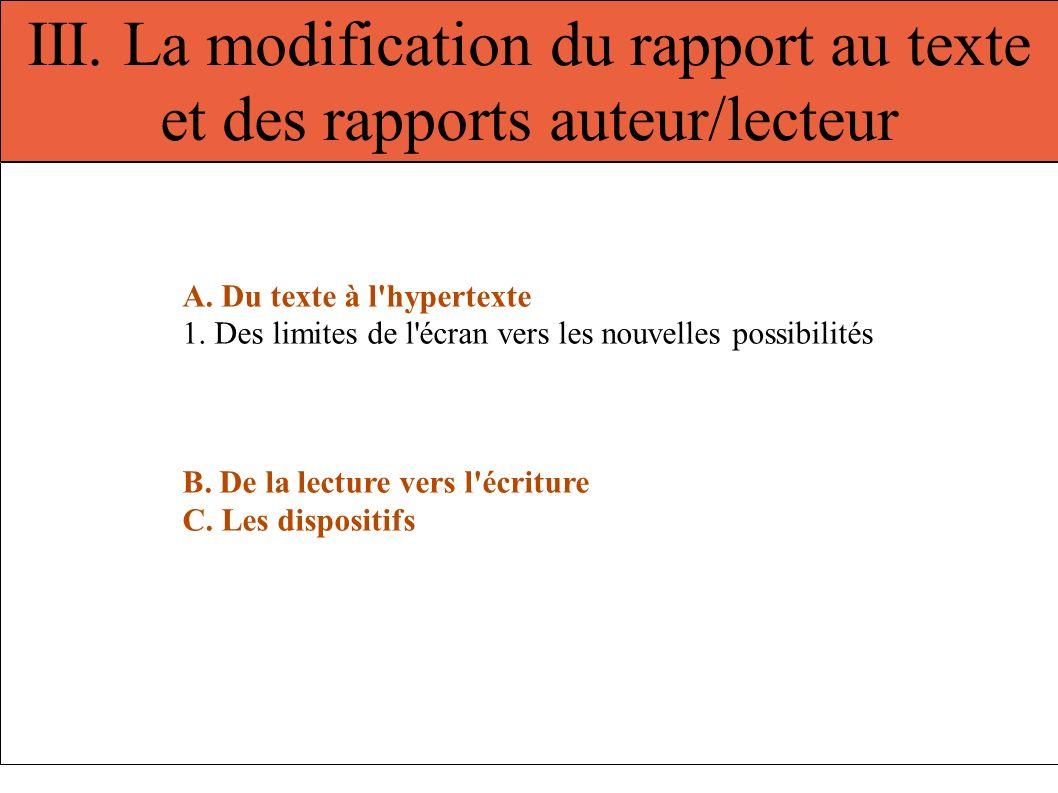 III. La modification du rapport au texte et des rapports auteur/lecteur A. Du texte à l'hypertexte 1. Des limites de l'écran vers les nouvelles possib