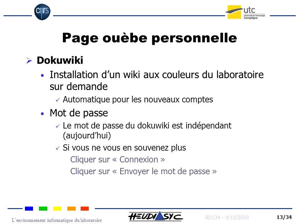 Lenvironnement informatique du laboratoire RD134 – 9/10/2009 13/34 Page ouèbe personnelle Dokuwiki Installation dun wiki aux couleurs du laboratoire s