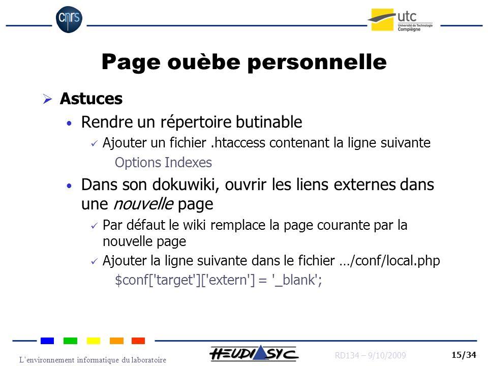 Lenvironnement informatique du laboratoire RD134 – 9/10/2009 15/34 Page ouèbe personnelle Astuces Rendre un répertoire butinable Ajouter un fichier.ht