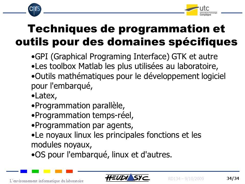 Lenvironnement informatique du laboratoire RD134 – 9/10/2009 34/34 Techniques de programmation et outils pour des domaines spécifiques GPI (Graphical