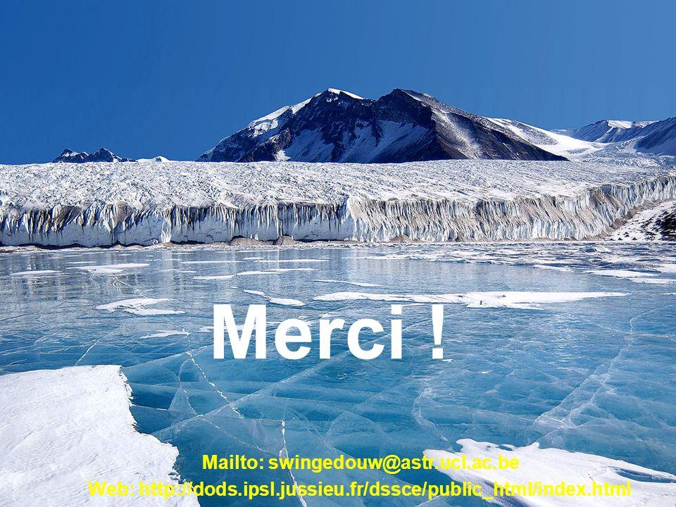 Merci ! Mailto: swingedouw@astr.ucl.ac.be Web: http://dods.ipsl.jussieu.fr/dssce/public_html/index.html