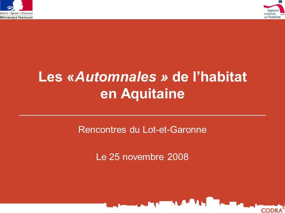 Les «Automnales » de lhabitat en Aquitaine Rencontres du Lot-et-Garonne Le 25 novembre 2008
