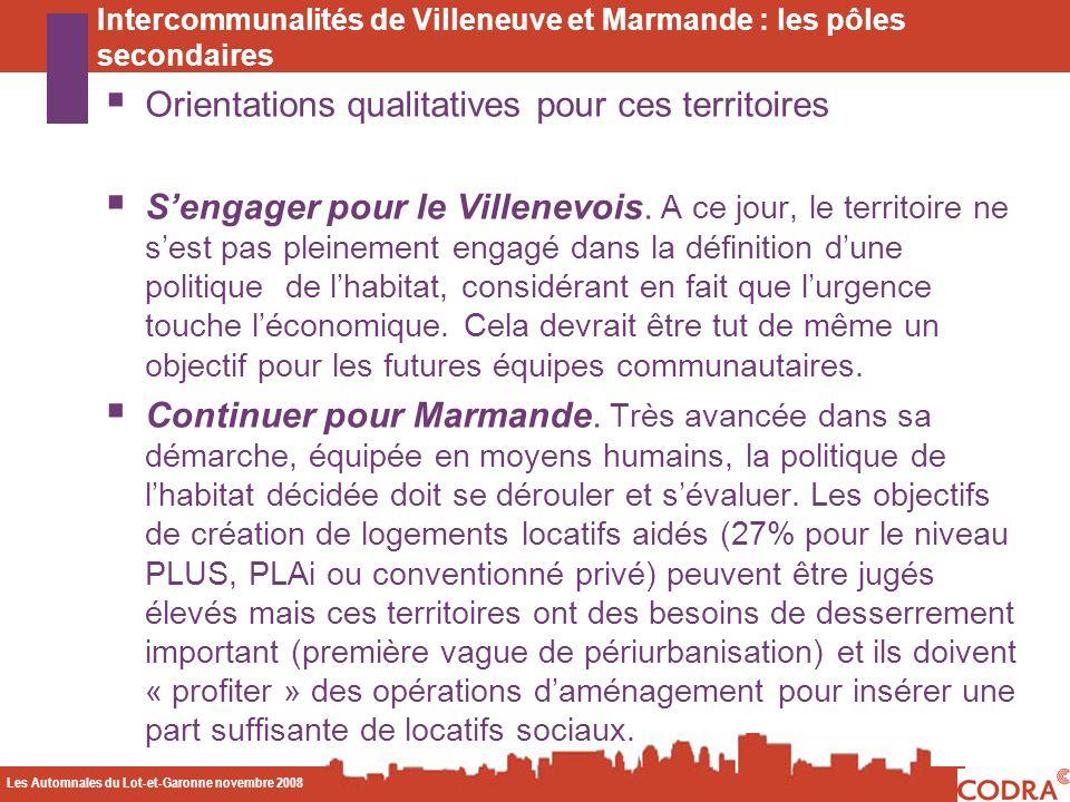 Les Automnales du Lot-et-Garonne novembre 2008 CODA Orientations qualitatives pour ces territoires Sengager pour le Villenevois. A ce jour, le territo