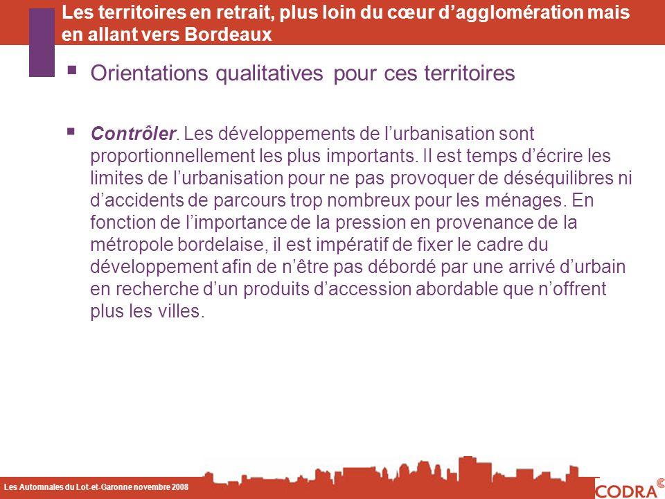 Les Automnales du Lot-et-Garonne novembre 2008 CODA Orientations qualitatives pour ces territoires Contrôler. Les développements de lurbanisation sont