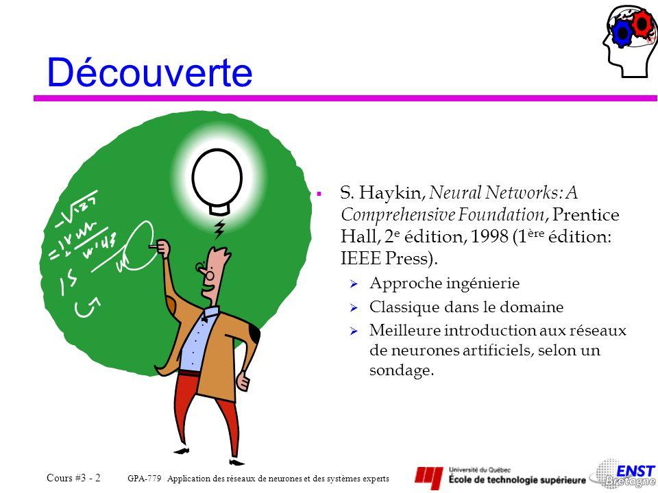GPA-779 Application des réseaux de neurones et des systèmes experts Cours #3 - 3 Découverte Hervé ABDI, Les réseaux de neurones, Presses Universitaires de Grenoble, 1994.